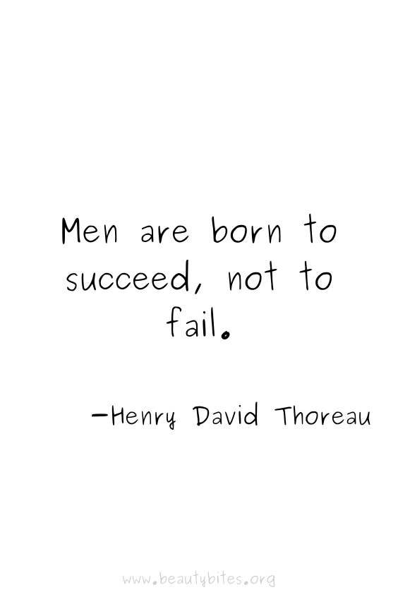 """""""Men are born to succeed, not to fail"""" -Hendy David Thoreau Quote   positive quotes   motivational quotes   inspirational quotes"""