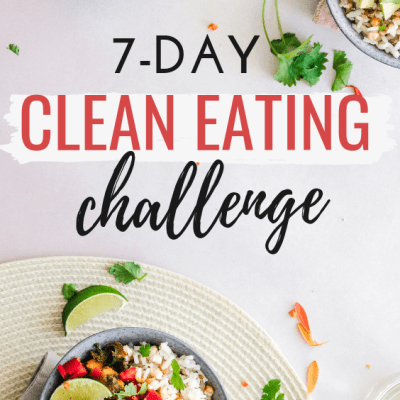 7-Day Clean Eating Challenge & Meal Plan (The First One)