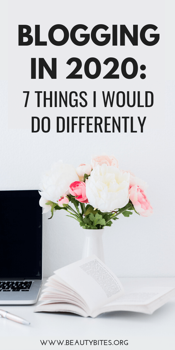 Blogging in 2020: 7 things I would do differently, if I would start a blog again! Blogging tips and ideas for beginners to help you start and grow your own blog and maybe turn it into a profitable business, even if you don't have experience. | Blogging for beginners | Blogging tips for beginners