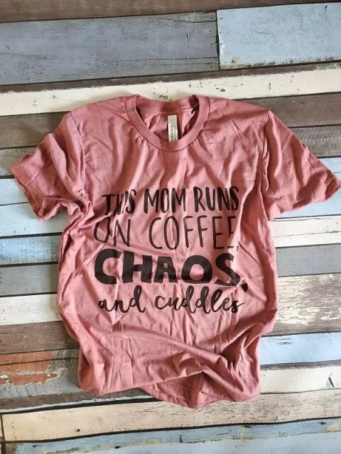 This Mom Runs On Coffee, Chaos, and Cuddles tee