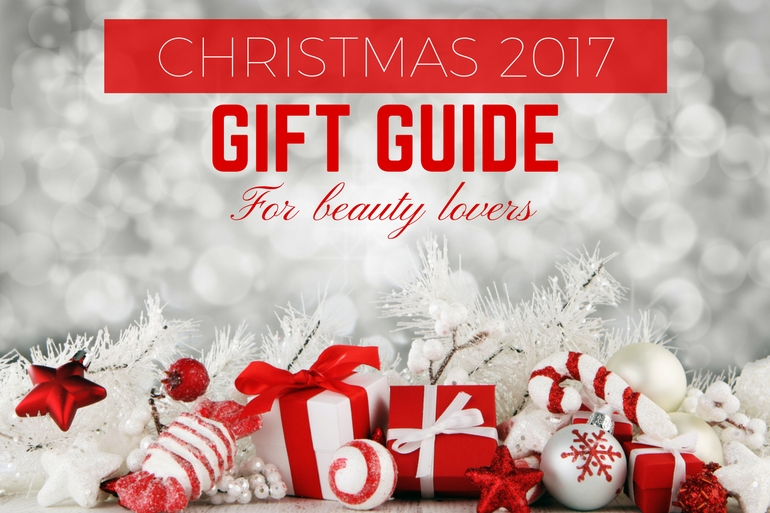 christmas 2017 gift guide for beauty lovers
