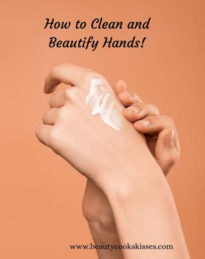 How to Clean and Beautify Hands