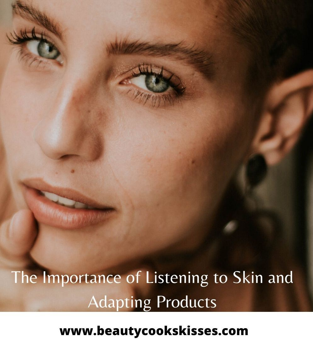 The Importance of Listening to Skin and Adapting Products