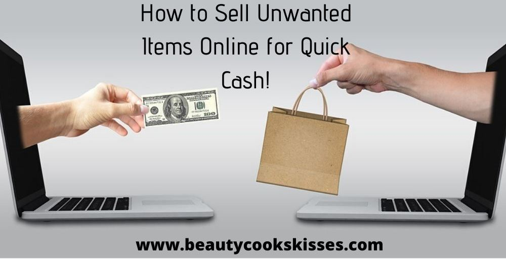 How to Sell Unwanted Items Online for Quick Cash
