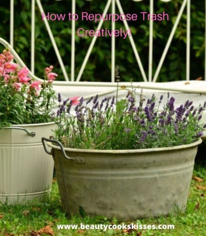 How to Reuse Trash and Save Money Reused old Wash Tub Planter