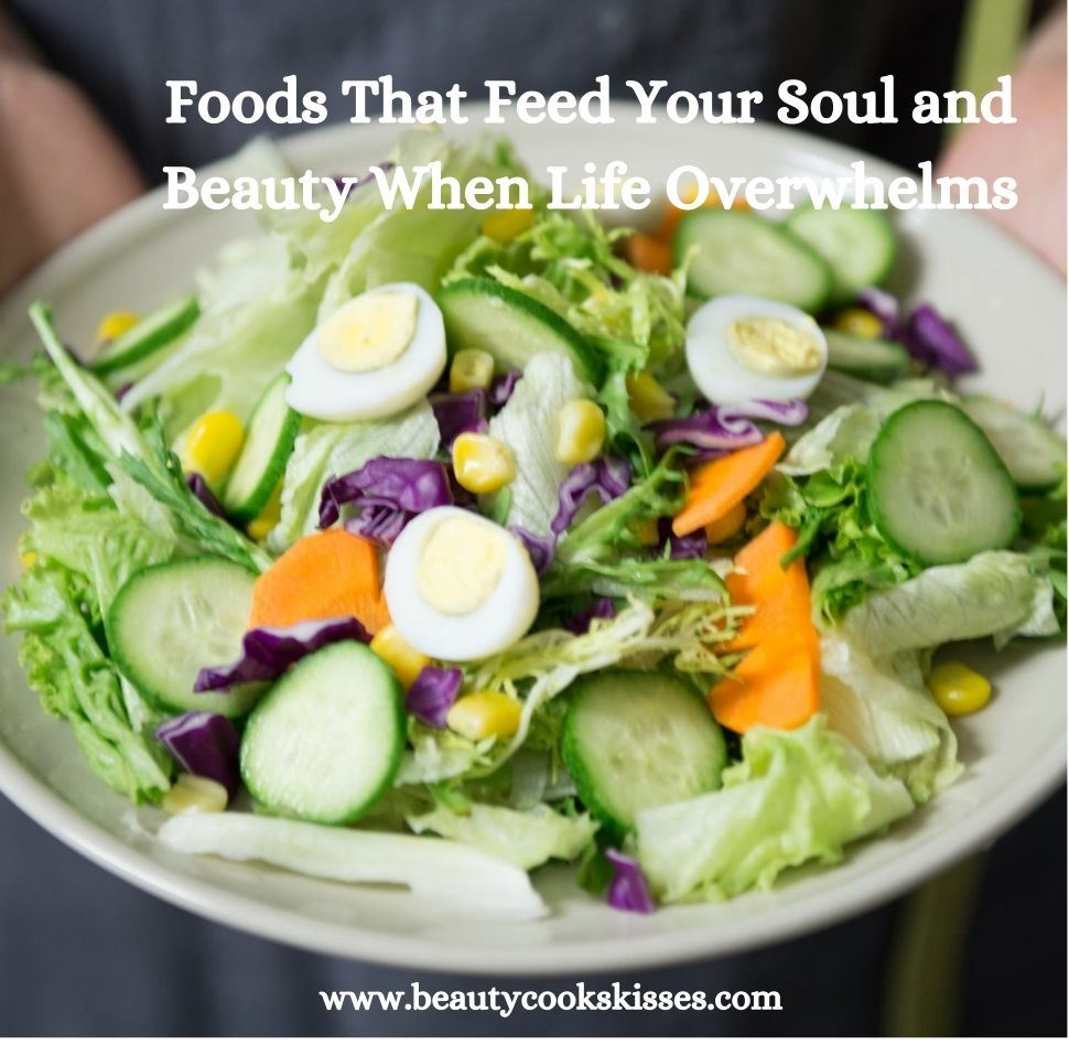 Foods to Feed Your Soul and Beauty