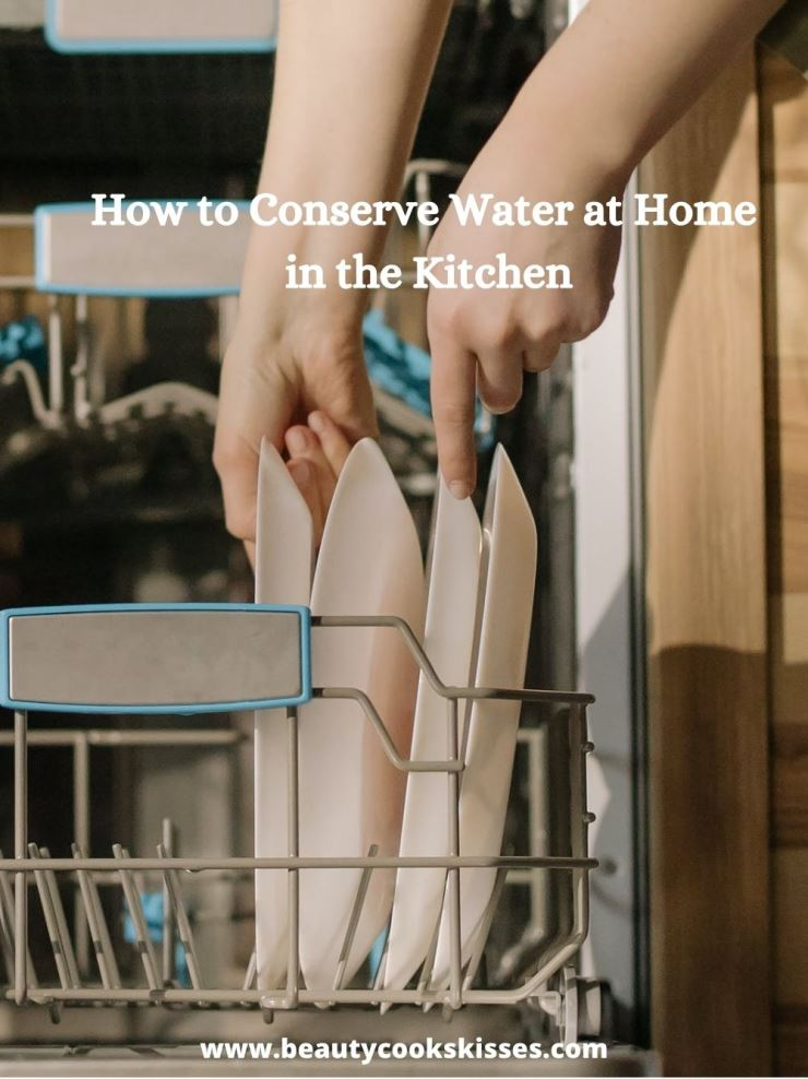 How to Conserve Water at Home in the Kitchen Dishwasher