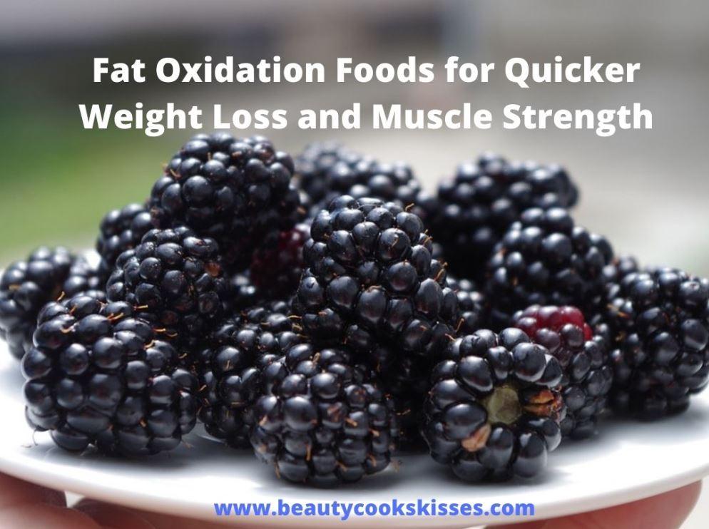 Fat Oxidation foods blackberries