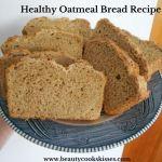 Healthy Oatmeal Bread Recipe