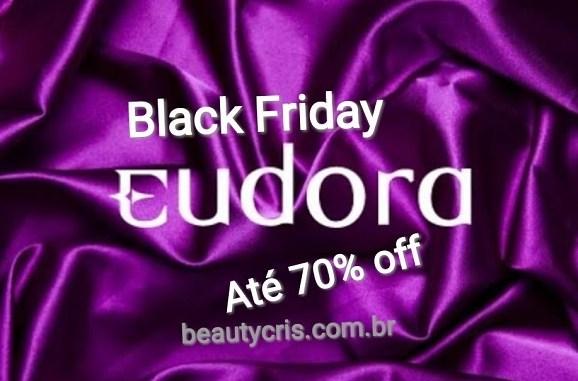 ef8760a8ac Black Friday Eudora 2019  Promoções até 70% off