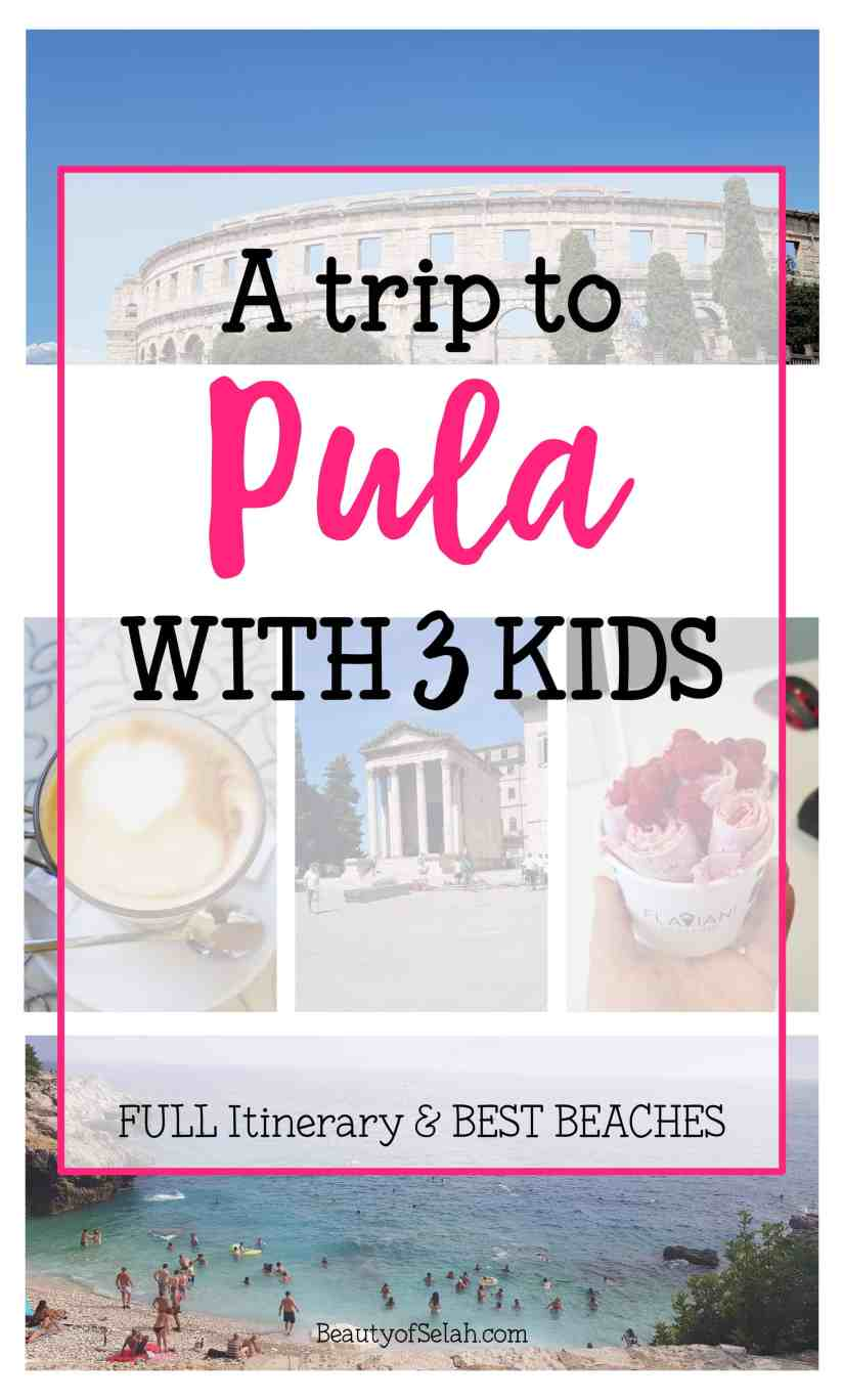 A trip to Pula with Kids
