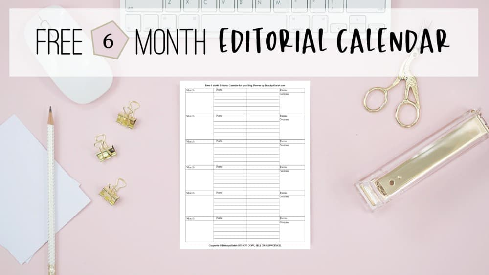 Free 6 Month Editorial Calendar for your Blog Planner