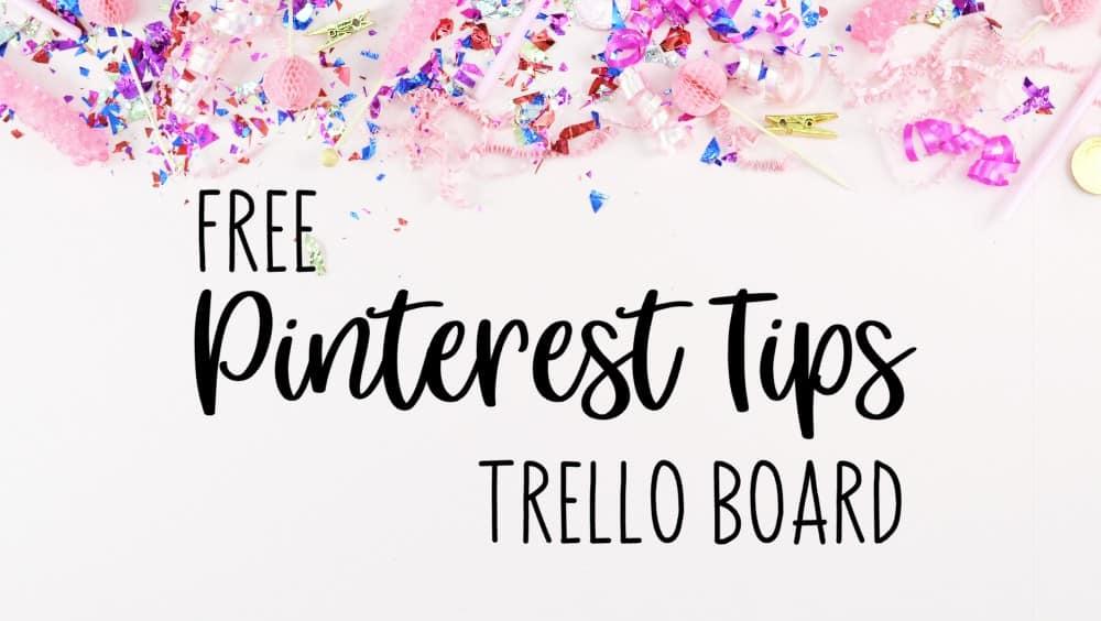 Free Pinterest Tips Trello board