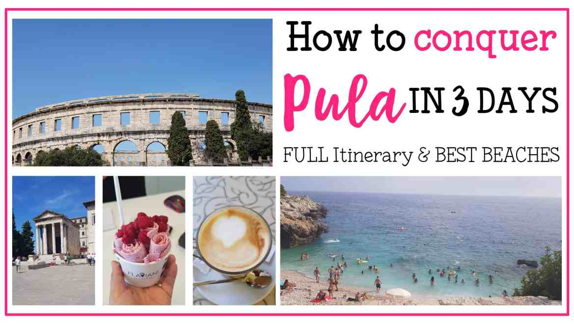 How to Conquer Pula in 3 Days