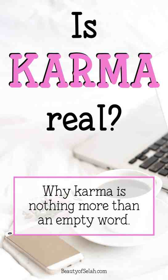 Is karma real? Why karma is nothing more than an empty word
