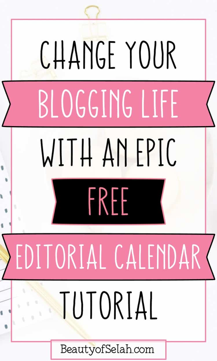 change your blogging life with an epic free editorial calendar tutorial