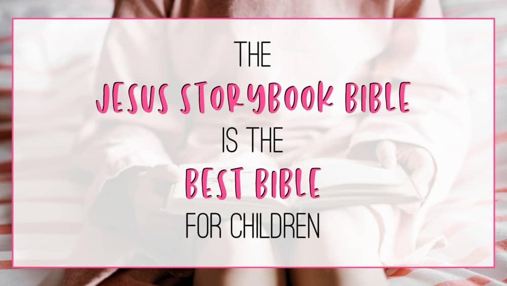 jesus storybook bible best bible for children
