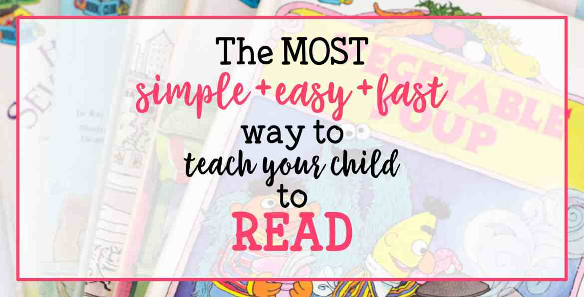The MOST Simple + Easy + Fast way to teach your child to Read | The one resource you need that only takes 10-15 minutes a day!
