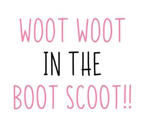 woot woot in the boot scoot