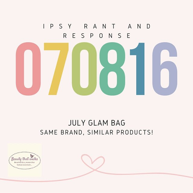 Ipsy Rant (July Glam bag)