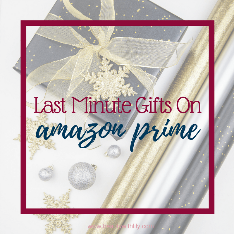 Last Minute Gifts on Amazon Prime // Beauty With Lily #giftguide