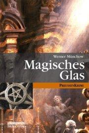 Magisches Glas von Werner Münchow, Cover mit freundlicher Genehmigung von be.bra Verlag