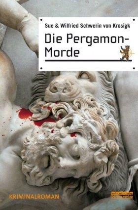 Die Pergamon Morde von Sue & Wilfried Schwerin von Krosigk, Cover mit freundlicher Genehmigung von be.bra verlag