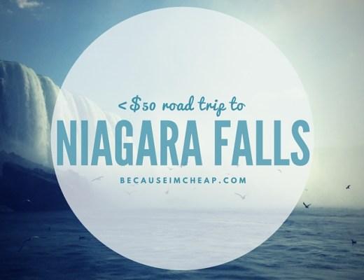 Niagara Falls Road Trip for under $50 | BecauseImCheap.com