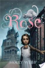 Review ~ Rose by Holly Webb