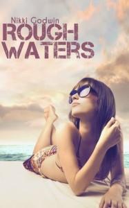 Rough Waters  by Nikki Godwin