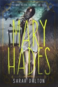 Mary Hades by Sarah Dalton