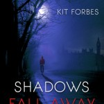 Shadows Fall Away by Kit Forbes