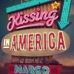 Edelweiss  Kissing in America (Kissing in America #1) by Margo Rabb