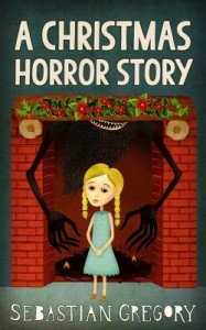 The Christmas Horror Story by Sebastian Gregory