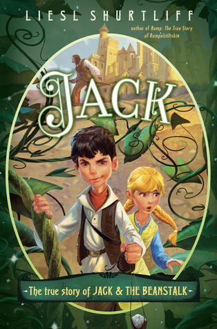 Review ~  Jack: The True Story of Jack and the Beanstalk by Liesl Shurtliff