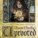 Non-Review ~ Uprooted by Naomi Novik
