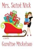 Read ~ Mrs. Saint Nick by Caroline Mickelson