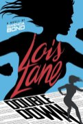 Lois Lane: Double Down by Gwenda Bond