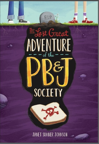 #Review ~ The Last Great Adventure of the PB&J Society by Janet Sumner Johnson