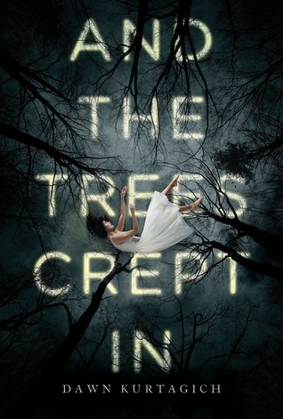 #Review ~ And the Trees Crept In by Dawn Kurtagich