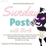 Sunday Post with Berls | COVID Quarantine Week 14