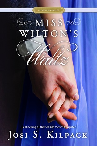 #Review ~ Miss Wilton's Waltz (A Proper Romance #4) by Josi S. Kilpack