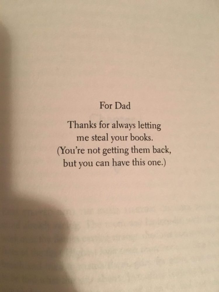 For Dad: Thanks for always letting me steal your books. (You're not getting them back, but you can have this one.)