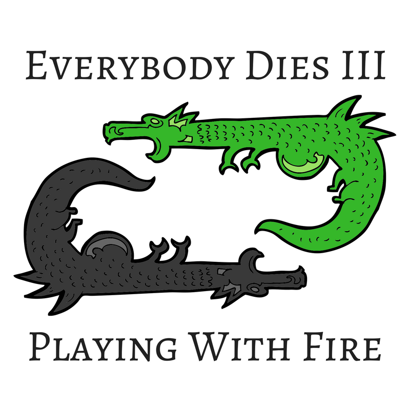 Everybody Dies 3: Playing With Fire - Megagame Pitches for 2018 by BeckyBecky Blogs