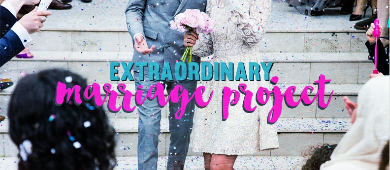 Extraordinary Marriage Project: Get Ready