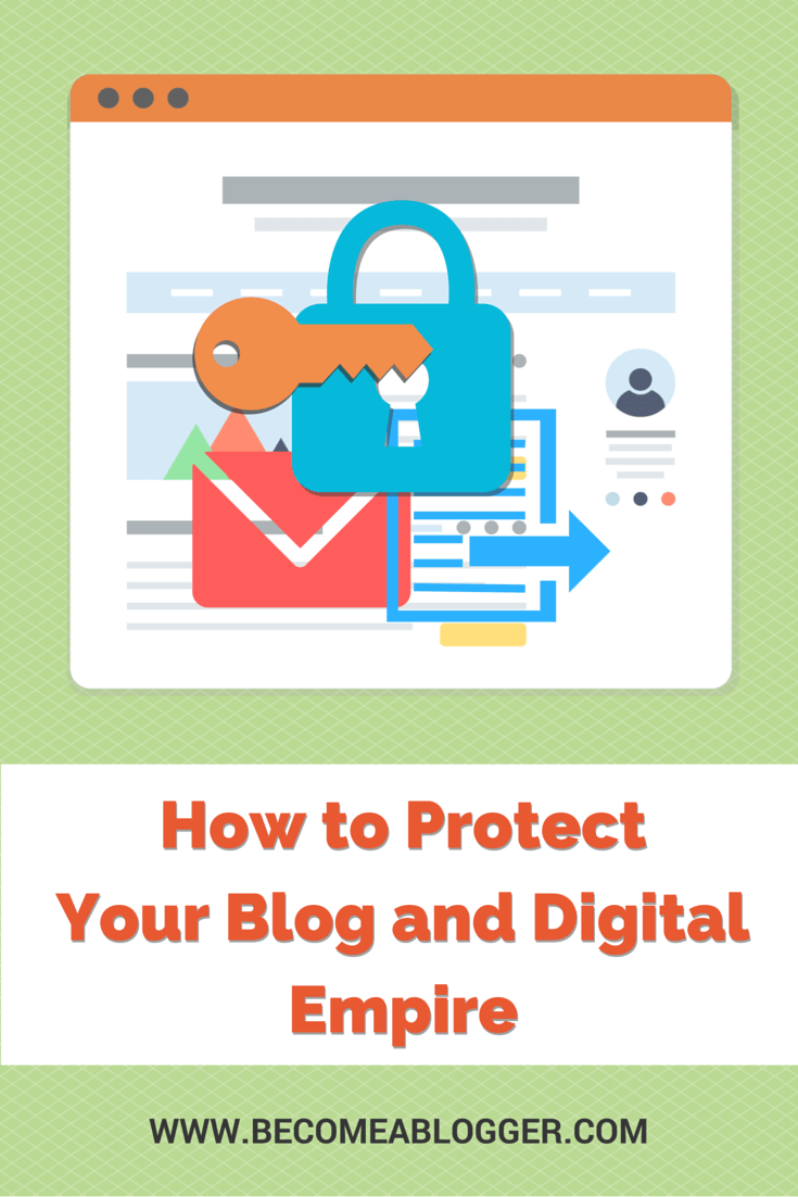 Protect your Blog and Digital Empire