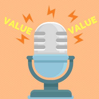 Value in Podcasting