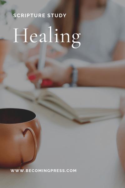 Scripture Study: Healing