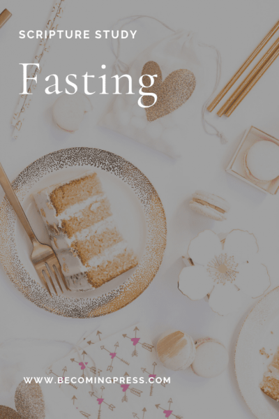Scripture Study: Fasting