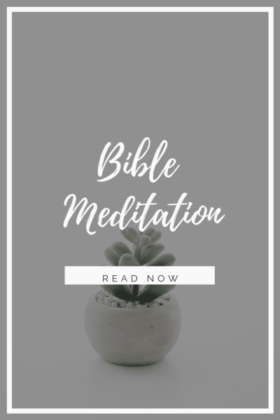 Bible Meditation Bible Study Method